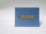 Friend Blue, Yellow & Copper Note Card Keepsake
