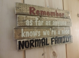 Nice Normal Family decor sign.