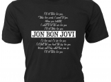 """I'll Be There for You, These Five Words..."" Bon Jovi t-shirt"