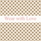 Wear With Love Accessories